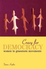 Crazy for Democracy : Women in Grassroots Movements