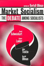 Market Socialism : The Debate among Socialists