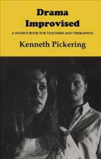 Drama Improvised: a Sourcebook for Teachers and Therapists (2nd ed.)