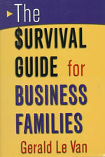 The Survival Guide for Business Families : Critical Choices for Success (5TH)