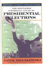 ラウトレッジ アメリカ大統領選歴史地図<br>The Routledge Historical Atlas of Presidential Elections (Routledge Atlases of American History)