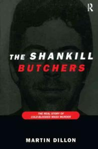 The Shankill Butchers : The Real Story of Cold-blooded Mass Murder