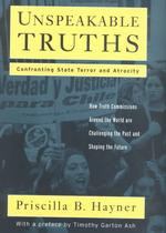 Unspeakable Truths : Confronting State Terror and Atrocity