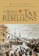 租税反乱歴史百科:古代から現代まで<br>A World History of Tax Rebellions : An Encyclopedia of Tax Rebels, Revolts, and Riots from Antiquity to the Present