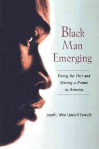 Black Man Emerging : Facing the Past and Seizing a Future in America