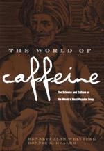 カフェインの文化史<br>The World of Caffeine : The Science and Culture of the World's Most Popular Drug