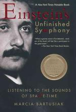 Einstein's Unfinished Symphony : Listening to the Sounds of Space-Time (Reprint)