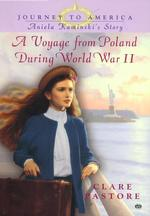 Journey to America : Aniela Kaminski's Story: a Voyage from Poland during Wwii