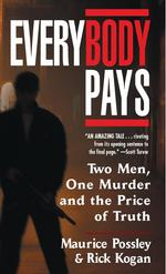 Everybody Pays : Two Men, One Murder and the Price of Truth (Reissue)