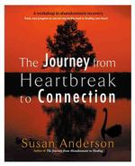 The Journey from Heartbreak to Connection : A Workshop in Abandoment Recovery