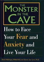 The Monster in the Cave : How to Face Your Fear and Anxiety and Live Your Life (1ST)