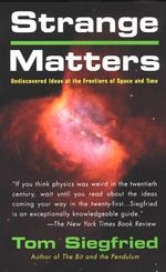 Strange Matters : Undiscovered Ideas at the Frontiers of Space and Time (Reprint)
