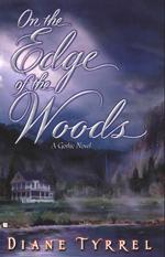 On the Edge of the Woods: A Gothic Romance: 5