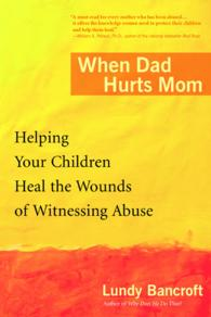When Dad Hurts Mom : Helping Your Children Heal the Wounds of Witnessing Abuse (Reprint)