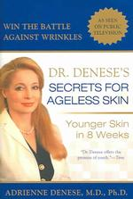 Dr. Denese's Secrets for Ageless Skin : Younger Skin in 8 Weeks