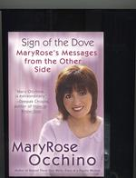 Sign of the Dove : Maryrose's Messages from the Other Side (Reprint)