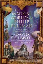 The Magical Worlds of Philip Pullman : A Treasury of Fascinating Facts