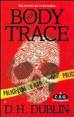 Body Trace (a C.S.U. Investigation) (First Paperback Printing)