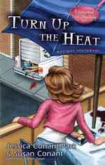 Turn Up the Heat (Gourmet Girl Mystery)