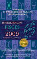 Pisces 2009 : February 19-march 20 (Super Horoscopes)