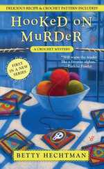 Hooked on Murder (A Crochet Mystery)