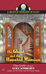 The Ghost and the Haunted Mansion (Haunted Bookshop Mystery)