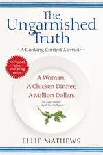 The Ungarnished Truth : A Cooking Contest Memoir (Reprint)