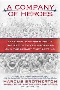 A Company of Heroes : Personal Memories about the Real Band of Brothers and the Legacy They Left Us (Reprint)