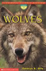 Wolves (Scholastic Science Readers)