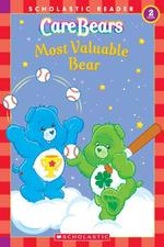 CareBears Most Valuable Bear : Most Valuable Bear (Scholastic Readers)
