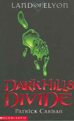 Dark Hills Divide (Land of Elyon Book 1) (First Edition NL with 1)
