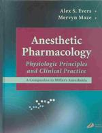 Anesthetic Pharmacology : Physiologic Principles and Clinical Practice