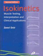 Isokinetics : Muscle Testing, Interpretation, and Clinical Applications (2ND)