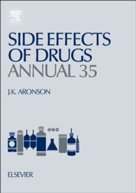 Side Effects of Drugs Annual : A Worldwide Yearly Survey of New Data in Adverse Drug Reactions and Interactions (Side Effects of Drugs Annual) 〈35〉 (1 Annual)