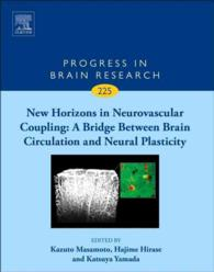 神経血管カップリングの新地平(脳研究の進歩)<br>New Horizons in Neurovascular Coupling : A Bridge between Brain Circulation and Neural Plasticity (Progress in Brain Research)
