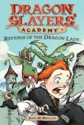 Revenge of the Dragon Lady (Dragon Slayers' Academy)