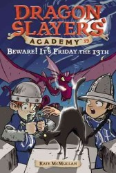 Beware! It's Friday the 13th (Dragon Slayers' Academy)