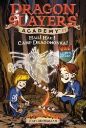 Hail! Hail! Camp Dragononka! (Dragon Slayers' Academy)