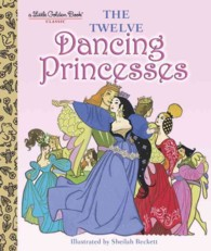 The Twelve Dancing Princesses (Little Golden Books) (Reprint)