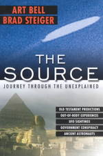 The Source : Journey through the Unexplained (Reprint)