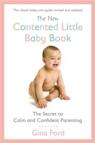 The New Contented Little Baby Book : The Secret to Calm and Confident Parenting (Revised)