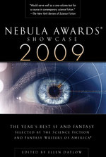 Nebula Awards Showcase 2009 : The Years Best Sf and Fantasy (Nebula Awards Showcase)