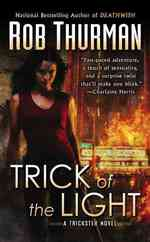 Trick of the Light : A Trickster Novel