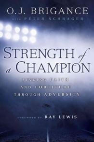 Strength of a Champion : Finding Faith and Fortitude through Adversity (Reprint)