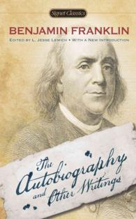 Benjamin Franklin : The Autobiography and Other Writings (Signet Classics) (Reprint)