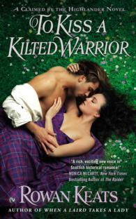 To Kiss a Kilted Warrior (Claimed by the Highlander)