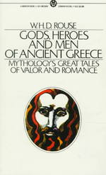 Gods, Heroes and Men of Ancient Greece (Reissue)