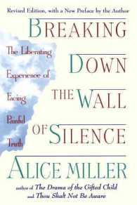 Breaking Down the Wall of Silence : The Liberating Experience of Facing Painful Truth (Revised)