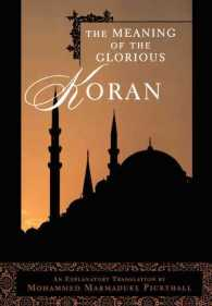 The Meaning of the Glorious Koran : An Explanatory Translation (Reprint)
