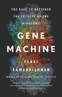 Gene Machine : The Race to Decipher the Secrets of the Ribosome